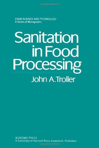 Sanitation in Food Processing (Food Science & Technology Monographs): Troller, John A.