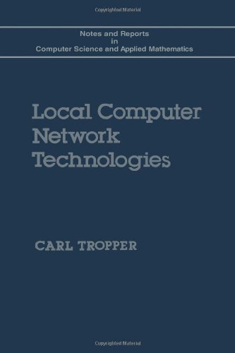 Local Computer Network Technologies (Notes and reports: Carl Tropper
