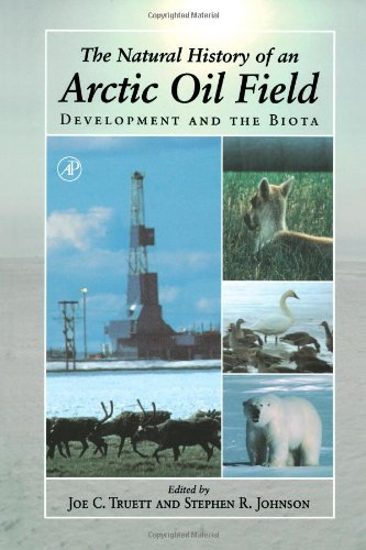 9780127012353: The Natural History of an Arctic Oil Field: Development and the Biota