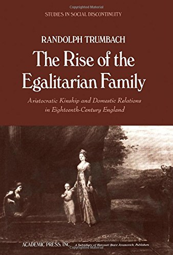 9780127012506: The Rise of the Egalitarian Family: Aristocratic Kinship and Domestic Relations in Eighteenth-Century England (Studies in social discontinuity)
