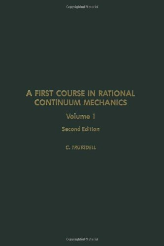 9780127013008: A First Course in Rational Continuum Mechanics, Vol. 1, 2nd Edition (Pure and Applied Mathematics)
