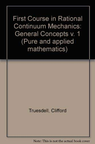 9780127013015: A First Course in Rational Continuum Mechanics (Pure and applied mathematics, a series of monographs and textbooks)