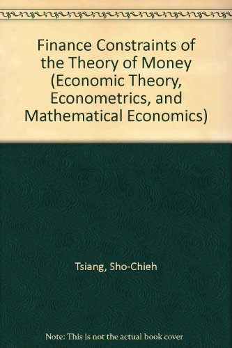 Finance Constraints and the Theory of Money: Tsiang, Sho-Chieh, Hicks,