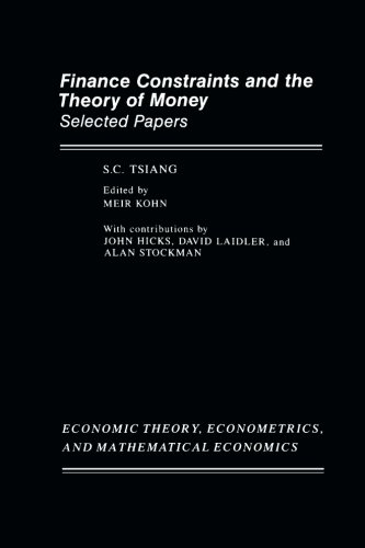 9780127017211: Finance Constraints and the Theory of Money: Selected Papers (Economic Theory, Econometrics and Mathematical Economics)