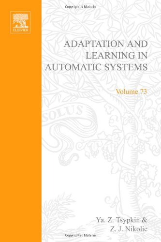 9780127020501: Adaptation and learning in automatic systems, Volume 73 (Mathematics in Science and Engineering)