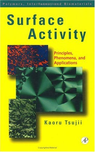 9780127022802: Surface Activity: Principles, Phenomena and Applications (Polymers, Interfaces and Biomaterials)