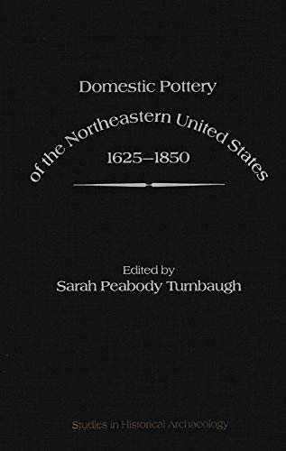 9780127038704: Domestic Pottery of the North-eastern United States, 1625-1850 (Studies in historical archaeology)