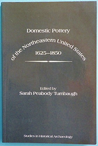 9780127038711: Domestic Pottery of the Northeastern United States, 1625-1850