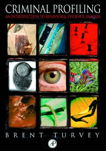 9780127050409: Criminal Profiling: An Introduction to Behavioral Evidence Analysis
