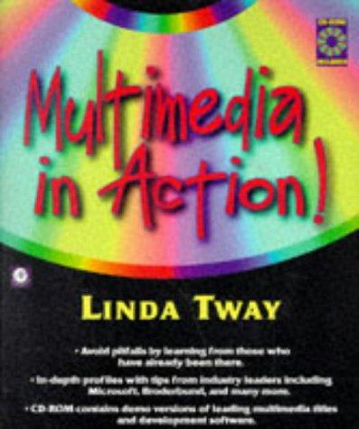 Multimedia in Action: Linda E. Tway