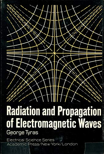 9780127056500: Radiation and Propagation of Electromagnetic Waves (Electrical Science)
