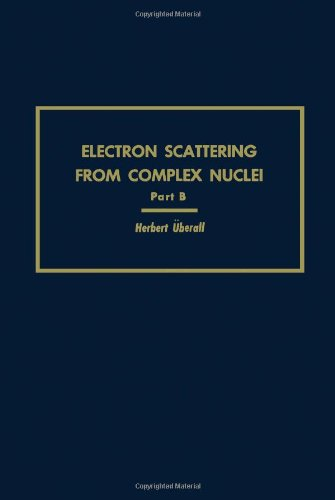 9780127057026: Electron Scattering from Complex Nuclei: Pt. B (Pure & Applied Physics)