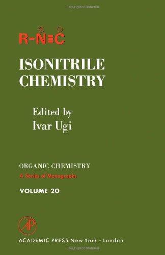 Isonitrile Chemistry (Organic Chemical Monograph)