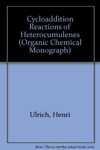 9780127082509: Cycloaddition Reactions of Heterocumulenes (Organic Chemical Monograph)