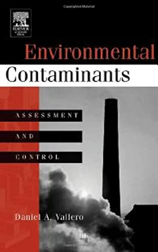 9780127100579: Environmental Contaminants: Assessment and Control