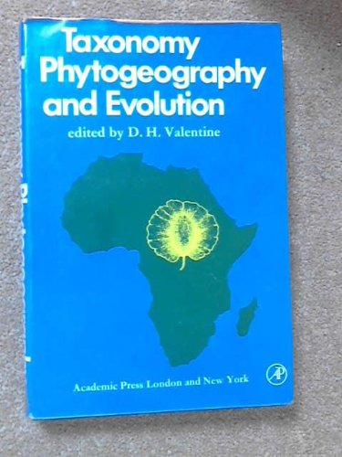 TAXONOMY, PHYTOGEOGRAPHY, AND EVOLUTION.: Valentine, D.H. (Editor).