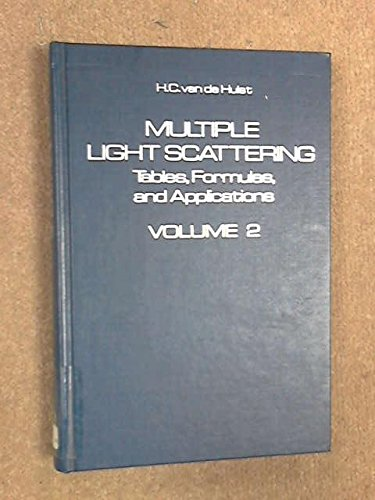 9780127107028: Multiple Light Scattering: v. 2: Tables, Formulas and Applications