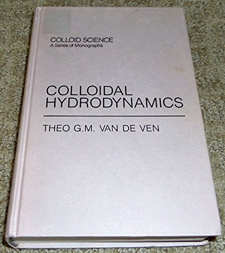 9780127107707: Colloidal Hydrodynamics (Colloid Science)