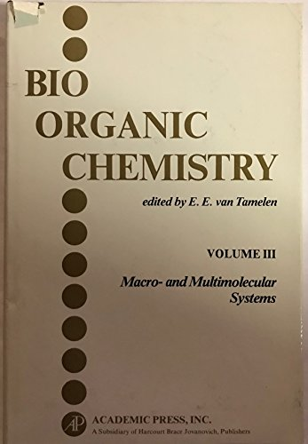 9780127143033: Bioorganic Chemistry: Macro and Multimolecular Systems v. 3
