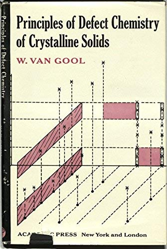 9780127146508: Principles of Defect Chemistry of Crystalline Solids.