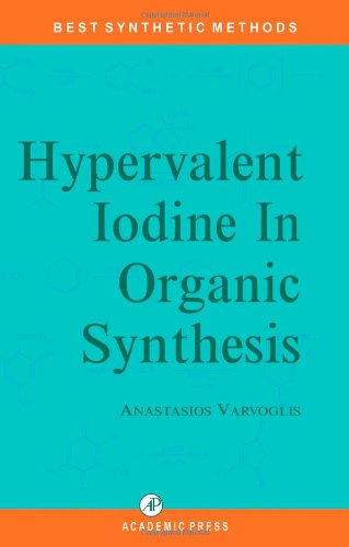 9780127149752: Hypervalent Iodine in Organic Synthesis (Best Synthetic Methods)