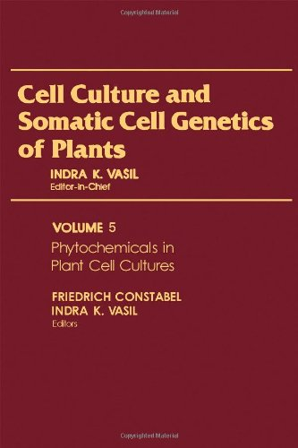 9780127150055: Cell Culture and Somatic Cell Genetics of Plants, Vol. 5: Phytochemicals in Cell Cultures
