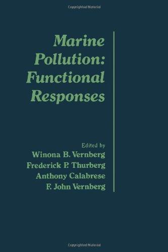 Marine Pollution: Functional Responses;: Vernberg, Winona, Et Al;