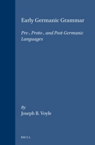 9780127282701: Early Germanic Grammar: Pre-, Proto-, and Post-Germanic Languages