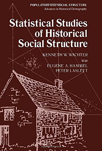 Statistical Studies of Historical Social Structure (Population: Kenneth W. Wachter,