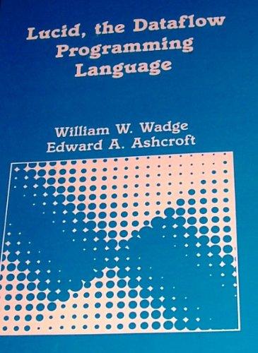 9780127296500: Lucid, the Dataflow Programming Language (Apic Studies in Data Processing)