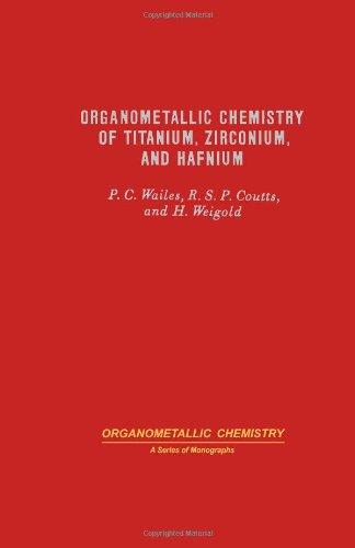 9780127303505: Organometallic Chemistry of Titanium, Zirconium and Hafnium