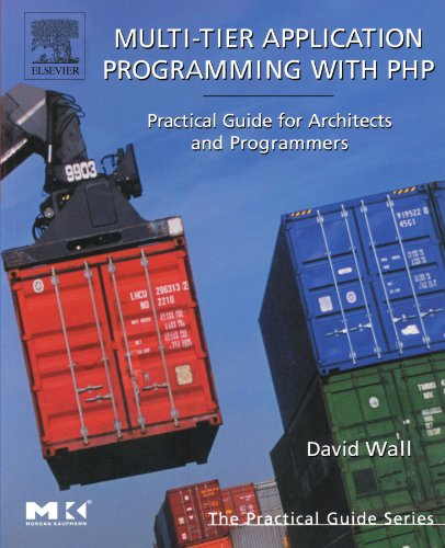 9780127323503: Multi-Tier Application Programming with PHP: Practical Guide for Architects and Programmers (The Practical Guides)