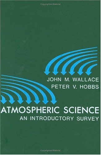9780127329505: Atmospheric Science: An Introductory Survey (International Geophysics)