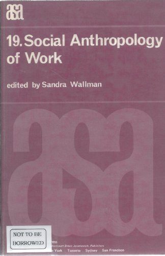 9780127332529: Social Anthropology of Work