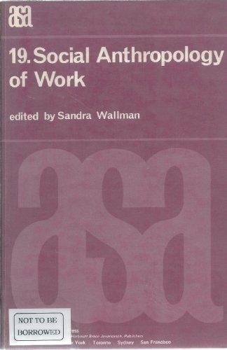 9780127332529: Social Anthropology of Work