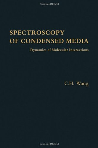 9780127347806: Spectroscopy of Condensed Media: Dynamics of Molecular Interactions