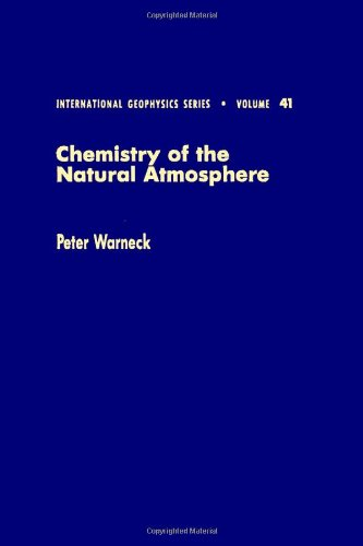 Chemistry of the Natural Atmosphere (International Geophysics, Vol 41): Peter Warneck; ...