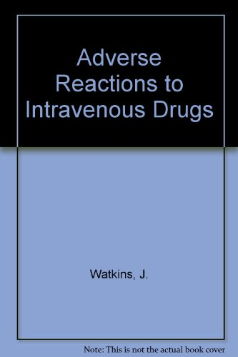 Adverse Response to Intravenous Drugs.: Watkins, J