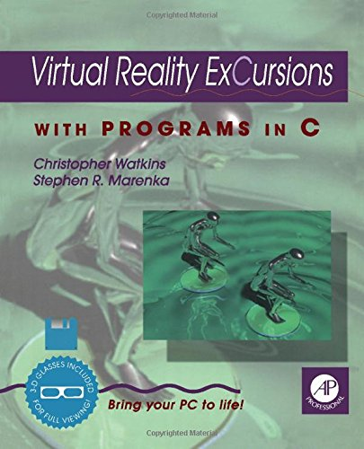 9780127378657: Virtual Reality Excursions: With Programs in C