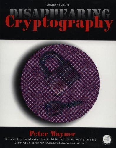9780127386713: Disappearing Cryptography: Being and Nothingness on the Net (The Morgan Kaufmann Series in Software Engineering and Programming)