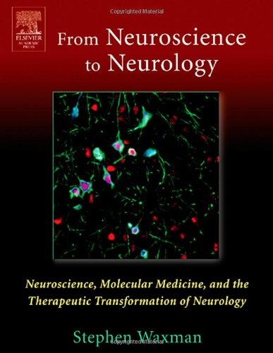 9780127389035: From Neuroscience to Neurology: Neuroscience, Molecular Medicine, and the Therapeutic Transformation of Neurology