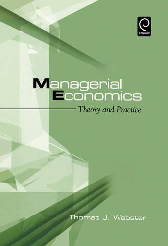 Managerial Economics: Theory and Practice (Hardback): Thomas J. Webster