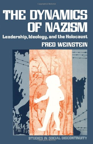 9780127424804: Dynamics of Nazism: Leadership, Ideology and the Holocaust (Studies in Social Discontinuity)