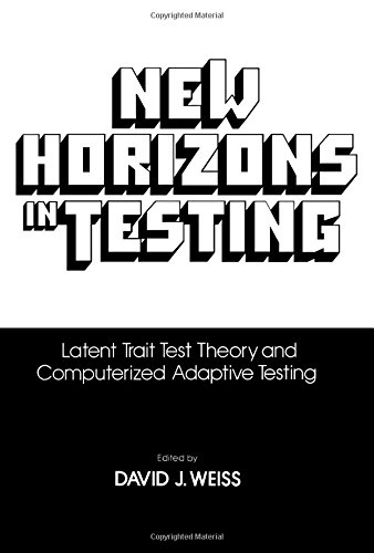 9780127427805: New Horizons in Testing: Latent Trait Test Theory and Computerized Adaptive Testing