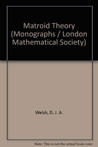 9780127440507: Matroid Theory (Monographs / London Mathematical Society)