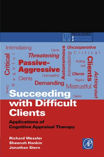 9780127444703: Succeeding with Difficult Clients: Applications of Cognitive Appraisal Therapy (Practical Resources for the Mental Health Professional)
