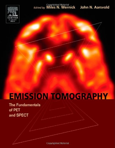 9780127444826: Emission Tomography: The Fundamentals of PET and SPECT