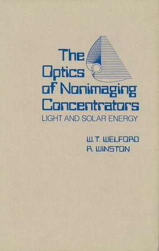 9780127453507: The Optics of Nonimaging Concentrators: Light and Solar Energy