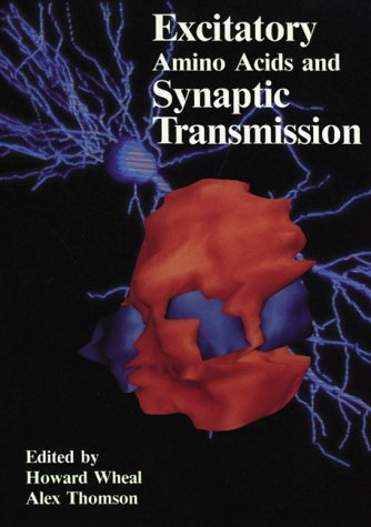 Excitatory Amino Acids and Synaptic Transmission: Wheal, Howard V., Thomson, A. (Editors