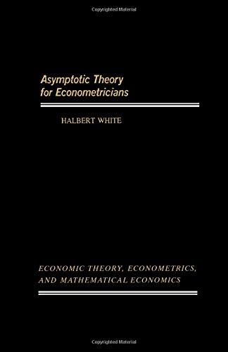 9780127466507: Asymptotic Theory for Econometricians (Economic Theory, Econometrics, and Mathematical Economics)